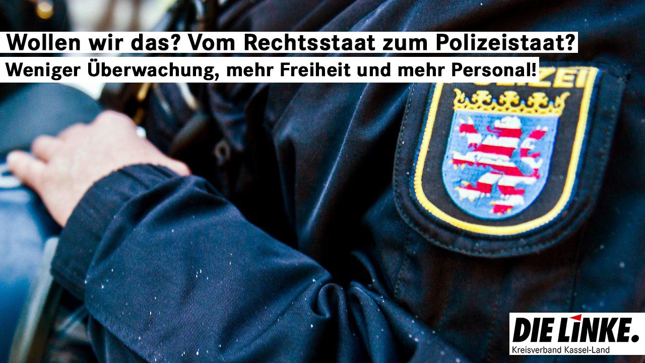 Vom Rechtsstaat zum Polizeistaat? Nein, danke!
